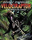 Velociraptor: The Speedy Thief (Graphic Dinosaurs)