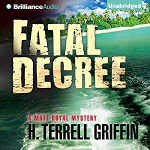 Fatal Decree: Matt Royal Mystery, Book 7 | [H. Terrell Griffin]