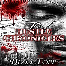 The Hustle Chronicles (       UNABRIDGED) by Blacc Topp Narrated by Wally Treppler