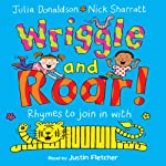 Wriggle and Roar | Julia Donaldson