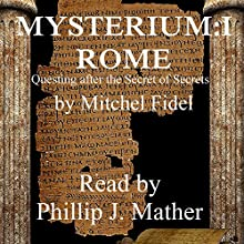 Mysterium I: Rome Audiobook by Mitchel Fidel Narrated by Phillip J Mather