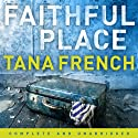 Faithful Place (       UNABRIDGED) by Tana French Narrated by Gerry O'Brien