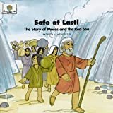 Safe at Last! The Story of Moses and the Red Sea (God Loves Me) (God Loves Me Storybooks)