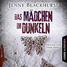 Das Mädchen im Dunkeln Hörbuch von Jenny Blackhurst Gesprochen von: Tanja Geke