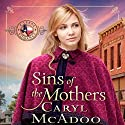 Sins of the Mothers: Texas Romances, Volume 4 Audiobook by Caryl McAdoo Narrated by Lisa Baarns