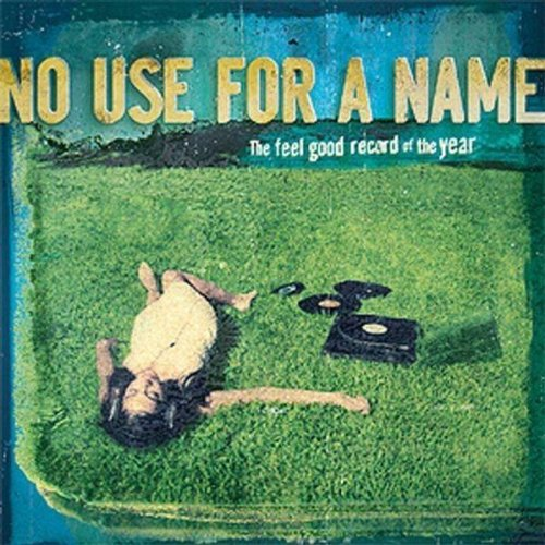 No Use For A Name - The Feel Good Record of the Year - Zortam Music