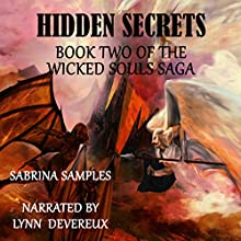 Hidden Secrets: Wicked Souls Saga, Book 2 Audiobook by Sabrina Samples Narrated by Lynn Devereux