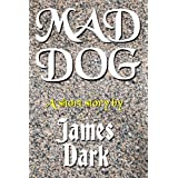 Mad Dog: A Short Story