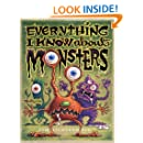 Everything I Know About Monsters : A Collection of Made-up Facts, Educated Guesses, and Silly Pictures about Creatures of Creepiness