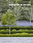 Gardens in Detail: 100 Contemporary D...