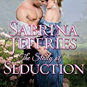 The Study of Seduction: Sinful Suitors Series # 2 Audiobook by Sabrina Jeffries Narrated by Beverley A. Crick
