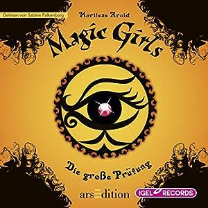 Die große Prüfung (Magic Girls 5) Hörbuch