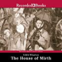 The House of Mirth (       UNABRIDGED) by Edith Wharton Narrated by Barbarra Caruso