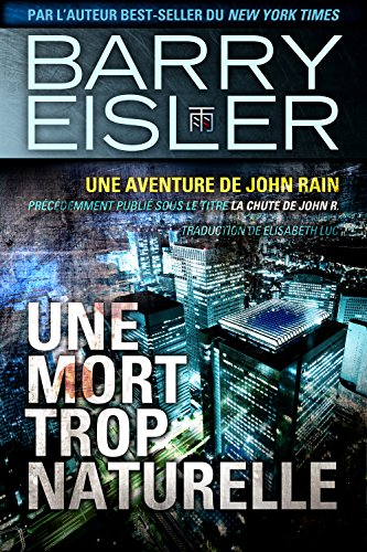 Barry Eisler - Une mort trop naturelle (publié précédemment sous le titre La chute de John R.)