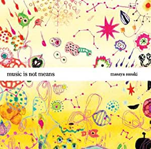 music is not means