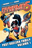Dynamo 5 Volume 1: Post-Nuclear Family (v. 1) (1582408599) by Faerber, Jay
