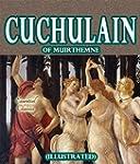 Cuchulain of Muirthemne [Illustrated]...