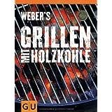 """Weber's Grillen mit Holzkohle (GU Weber Grillen)von """"Jamie Purviance"""""""