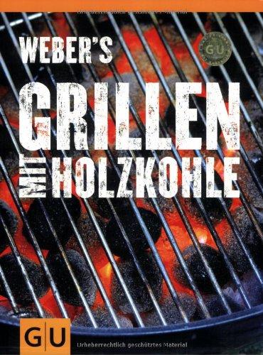 Weber's Grillen mit Holzkohle (GU Weber Grillen)