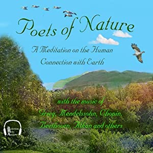 Poets of Nature: A Meditation on the Human Connection with Earth | [Walt Whitman, John Keats, Emily Dickinson, Henry David Thoreau, Emily Bronte, Ralph Waldo Emerson]