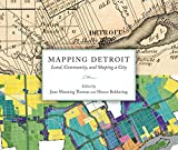 img - for Mapping Detroit: Land, Community, and Shaping a City (Great Lakes Books Series) book / textbook / text book