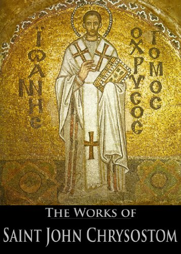 the-complete-works-of-saint-john-chrysostom-33-books-with-active-table-of-contents-english-edition