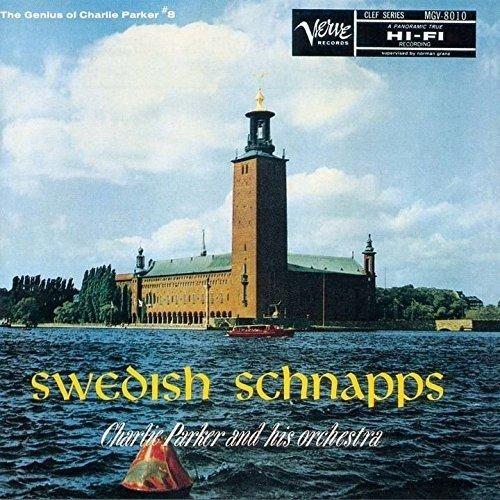Charlie Parker - Swedish Schnapps - Zortam Music