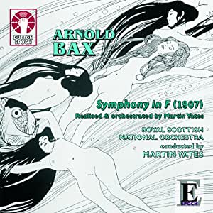 Arnold Bax Symphony in F (realised by Martin Yates)