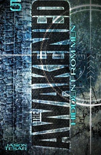 Hidden From Men: The Awakened Book Five (Volume 5) by Jason Tesar (2013-11-19)