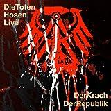 Die Toten Hosen Live: Der Krach der Republik (Live)