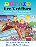 img - for Repair for Toddlers: A Children's Program for Recovery from Incest and Childhood Sexual Abuse (Growing with Love) book / textbook / text book