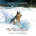 The Tale of Rescue Audiobook by Michael J. Rosen Narrated by Nicholas J. Mondelli