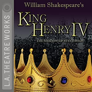 King Henry IV: Shadow of Succession (Dramatized) | [William Shakespeare]