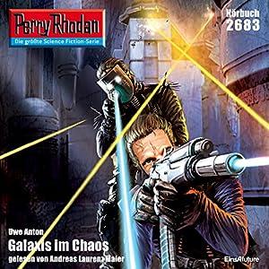 Galaxis im Chaos (Perry Rhodan 2683) Hörbuch