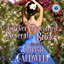 Forever Betrothed, Never the Bride: Scandalous Seasons, Book 1 Audiobook by Christi Caldwell Narrated by Tim Campbell