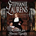 A Match for Marcus Cynster: The Cynster Novels, Book 23 (       UNABRIDGED) by Stephanie Laurens Narrated by Matthew Brenher