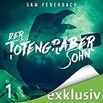 Der Totengräbersohn 1 | Sam Feuerbach