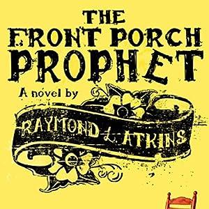 The Front Porch Prophet Audiobook