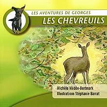 Les chevreuils (Les aventures de Georges) | Livre audio Auteur(s) : Michèle Médée-Bertmark Narrateur(s) : Michèle Médée-Bertmark
