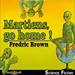 Martiens, go home ! | Fredric Brown