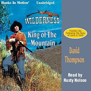 King of the Mountain: Wilderness Series #1 | [David Thompson]