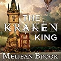 The Kraken King: Iron Seas, Book 4 (       UNABRIDGED) by Meljean Brook Narrated by Alison Larkin