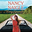 Every Yesterday: Boot Creek Audiobook by Nancy Naigle Narrated by Shannon McManus