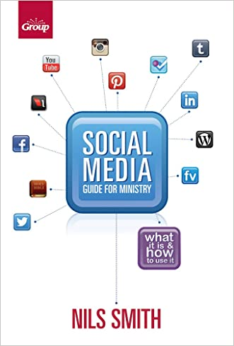 Social Media Guide for Ministry written by Nils Smith