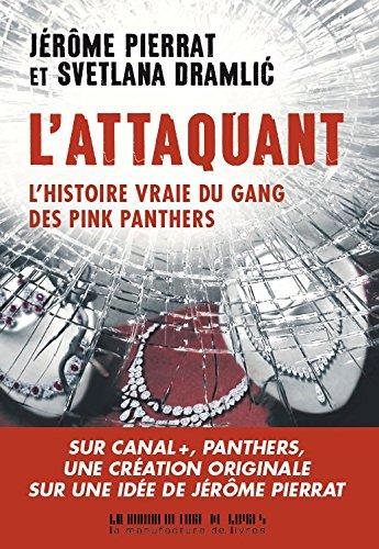L'attaquant: L'histoire vraie des Pink Panthers