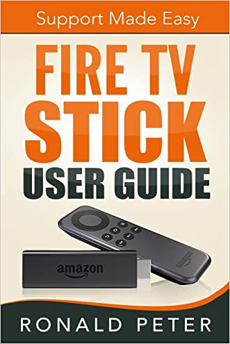 Fire TV Stick User Guide: Support Made Easy (Streaming Devices) (Volume 2)