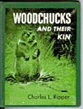 img - for Woodchucks and their kin book / textbook / text book