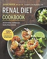 Renal Diet Cookbook: The Low Sodium, Low Potassium, Healthy Kidney Cookbook