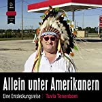Allein unter Amerikanern: Eine Entdeckungsreise | Tuvia Tenenbom