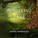 The Wandering Tree Audiobook by Daniel Wimberley Narrated by Daniel Wimberley